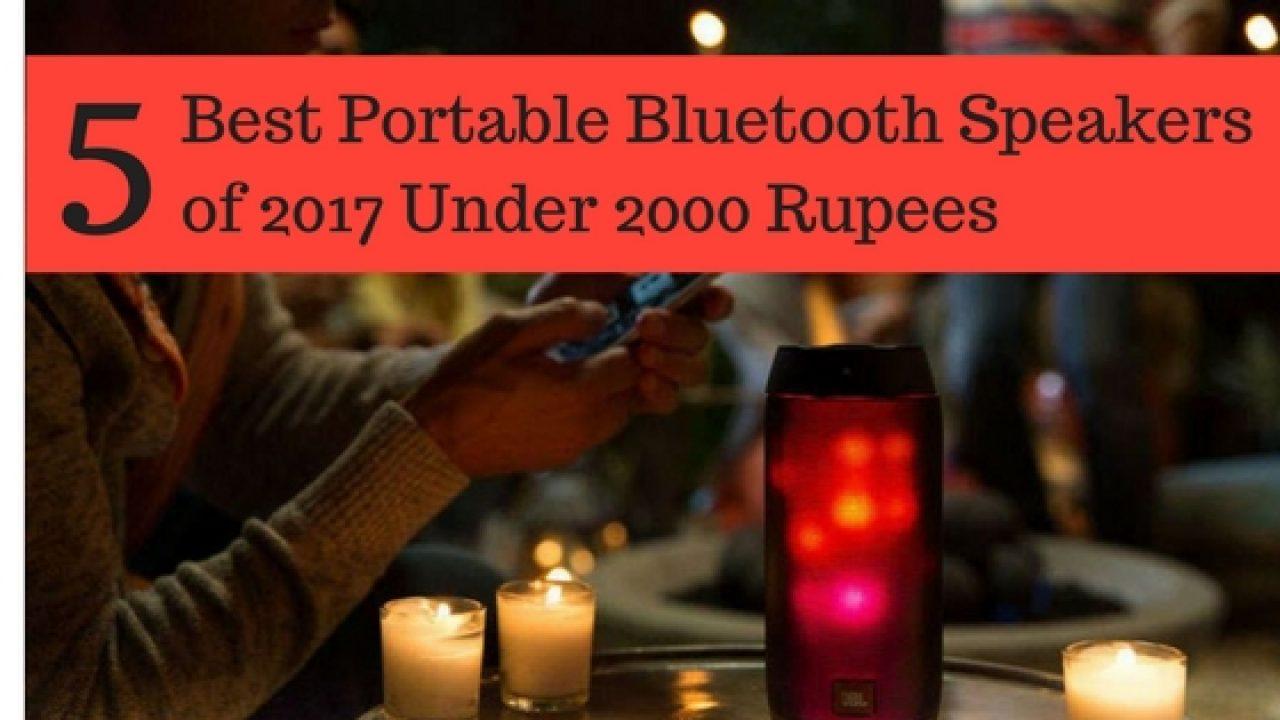 5 Best Portable Bluetooth Speakers Under 2000 Rupees